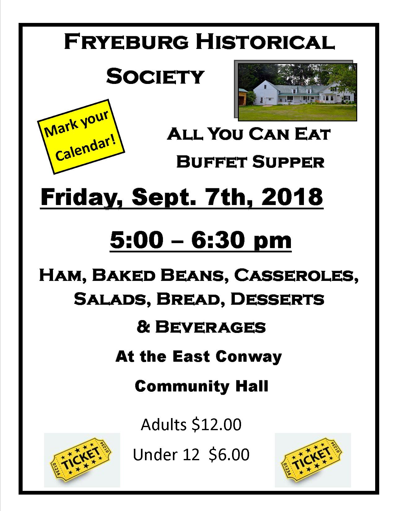 Fryeburg Historical Society, All You Can Eat Buffet Supper Friday, Sept. 7, 2018, 5:00-6:30 pm.  Adults:$12, Under 12: $6.