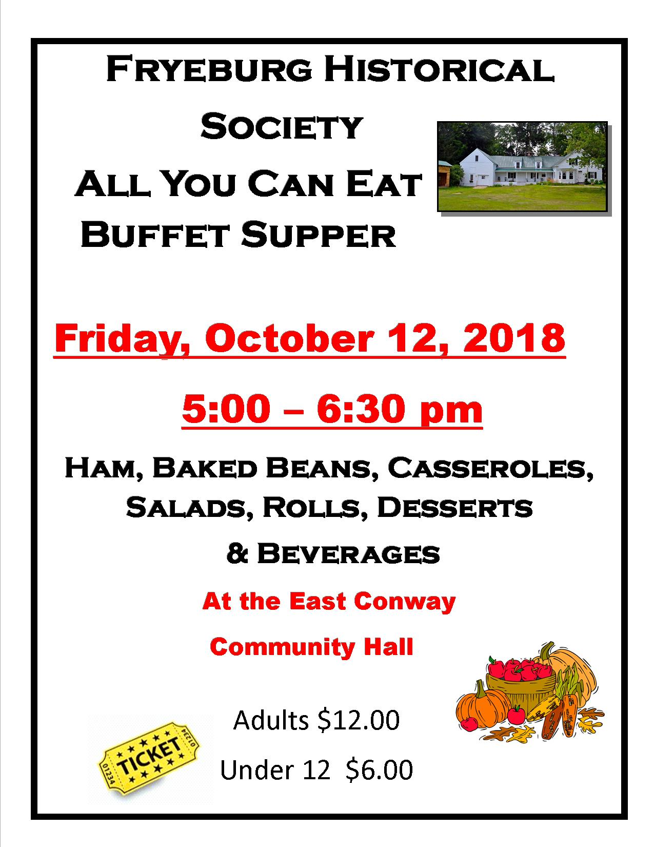 All You Can Eat Supper Buffet, 5:00-6:30 pm, East Conway Community Hall, Adults $12, under 12yo $6.
