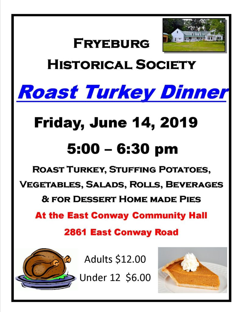 Roast Turkey Dinner Friday, June 14, 2019 East Conway Community Hall 2861 East Conway Road Adults: $12 Under 12: $6